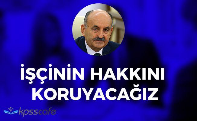 """Çalışma Bakanı Müezzinoğlu: """"İşçinin alın terini koruyacağız"""""""