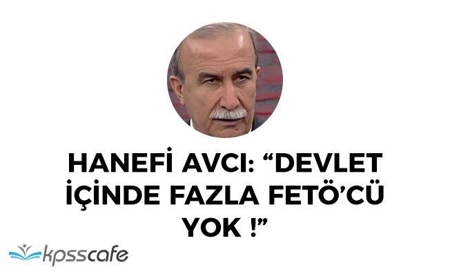 """Hanefi Avcı: """"Devletin içinde FETÖ'cü sayısı fazla değil"""""""