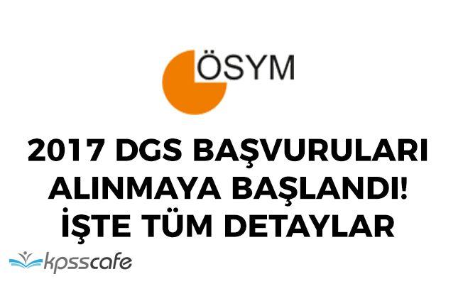 ÖSYM Duyurdu: 2017-DGS Başvuruları Başladı!