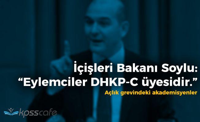 """İçişleri Bakanı Soylu: """"Eylemciler DHKP-C üyesi"""""""