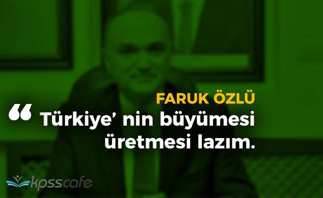 """Sanayi Bakanı Faruk Özlü: """"Türkiye' nin büyümesi lazım"""""""