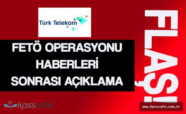 Türk Telekom'dan FETÖ Operasyonu Açıklaması