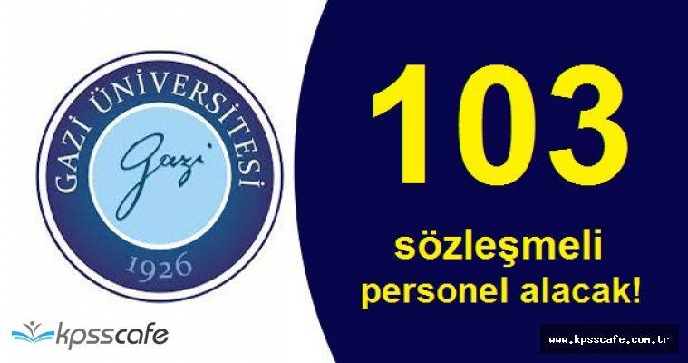 Gazi Üniversitesi 103 Sözleşmeli Personel Alımında Bulunacak