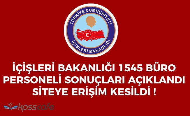 İçişleri Bakanlığı 1545 Personel Alım Sonuçları Açıklandı! Site Yoğunluktan Erişime Kapandı