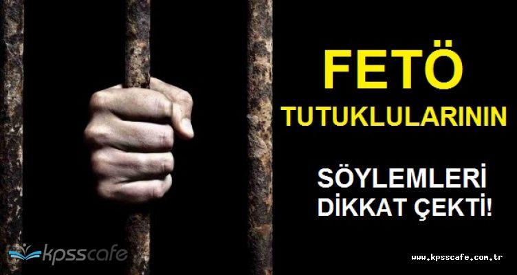 FETÖ Tutuklularından Olay Sözler! ''Suçlamaları Kabul Etme, 2.5 Ay Daha Sabret''