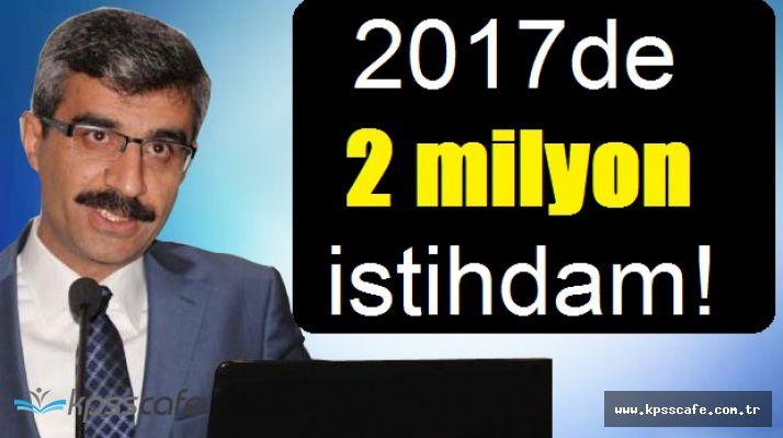 SGK Genel Başkanı; 2017'de Hedef 2 Milyon İstihdam!