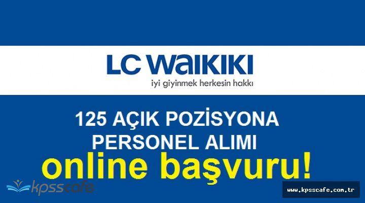 LC Waikiki Türkiye Geneli 125 Pozisyonuna Personel Alımı Yapacak!