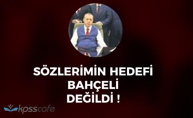 """Cumhurbaşkanı Erdoğan: """"Sözlerimin hedefi Bahçeli değildi"""""""