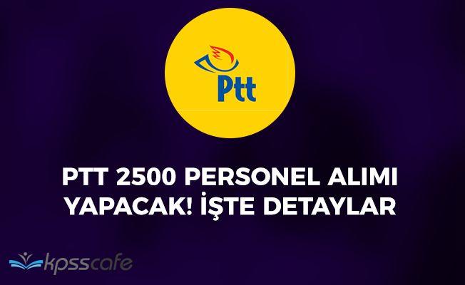 PTT 2500 Memur Alım İlanı Çok Yakında Yayımlanacak! Adayların Dikkatine