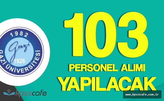 Gazi Üniversitesi KPSS ile 103 Personel Alacak!