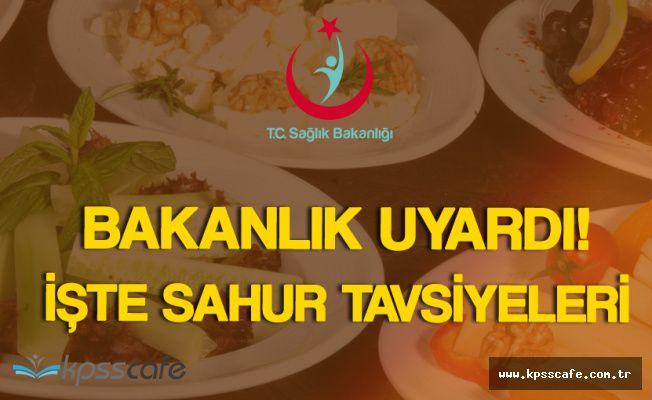 Sağlık Bakanlığı'ndan Sahur Tavsiyeleri 'Sahurda Tok Tutan Yemek ve İçecekler'