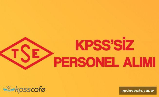 TSE KPSS Şartsız Personel Alımı Yapacak!