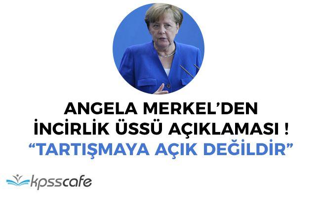 Almanya Başbakanı Merkel'den İncirlik Açıklaması!