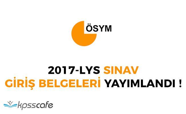 ÖSYM 2017 Lisans Yerleştirme Sınavı (LYS) Sınav Giriş Belgelerini Yayımladı!