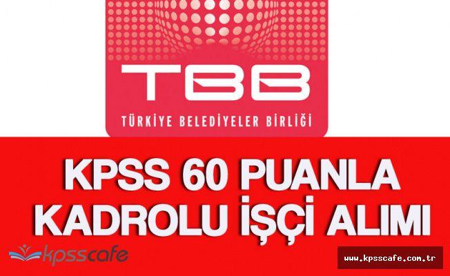 TBB KPSS 60 Puanla Kadrolu İşçi Alımı Yapacak
