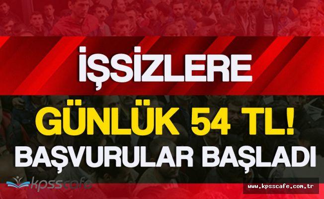 İŞKUR'dan İşsizlere Günlük 54 TL ! (Başvurular Başladı , Alım Yapacak Şehirler Belirlendi! )