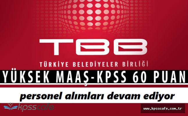 Türkiye Belediyeler Birliği Personel Alımları Sürüyor! KPSS 60 Puan