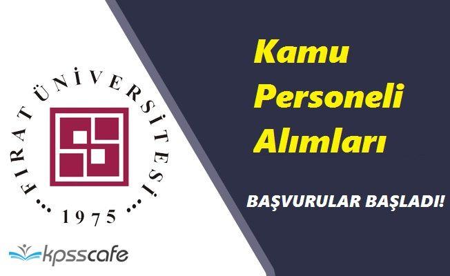 Fırat Üniversitesi'ne Kamu Personeli Alımları Yapılacak! Başvuru Süreci Başladı