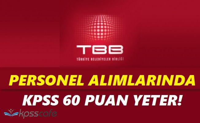 Türkiye Belediyeler Birliği TBB KPSS 60 Puan ile Personel Alımlarında Son Gün