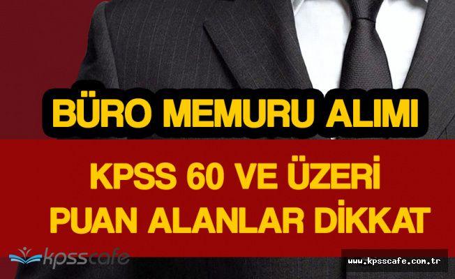 Kamuya KPSS 60 Puanla 487 Büro Personeli Alımı Yapılacak!