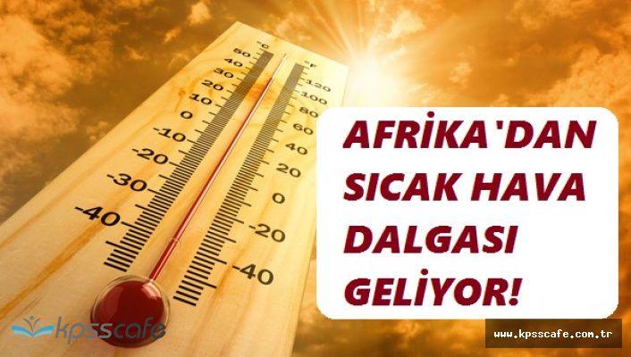 'Yaz Sıcakları Neden Gelmiyor?' Diyenlere Müjde! Afrika Sıcakları Kapıda