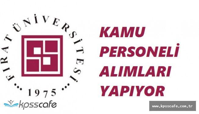 Fırat Üniversitesi Kamu Personeli Alımında Süreç İşliyor!