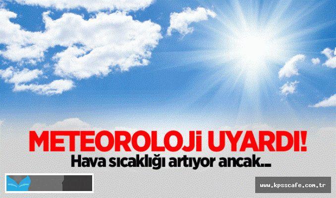 Meteoroloji Açıkladı! Önce Sıcaklıklar Tavan Yapacak, Sonra Yağmur Yağacak