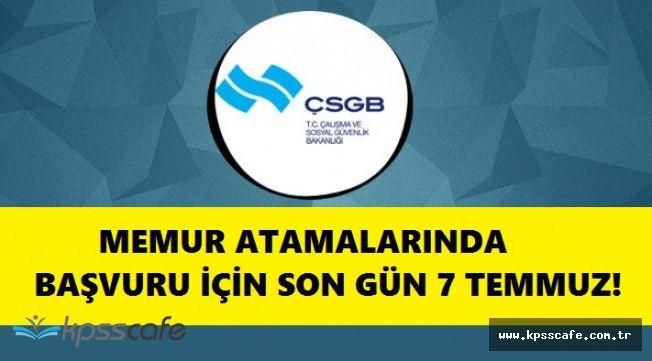 Memur Adayları Dikkat! Çalışma ve Sosyal Güvenlik Bakanlığı Atama Başvurularında Son Günler