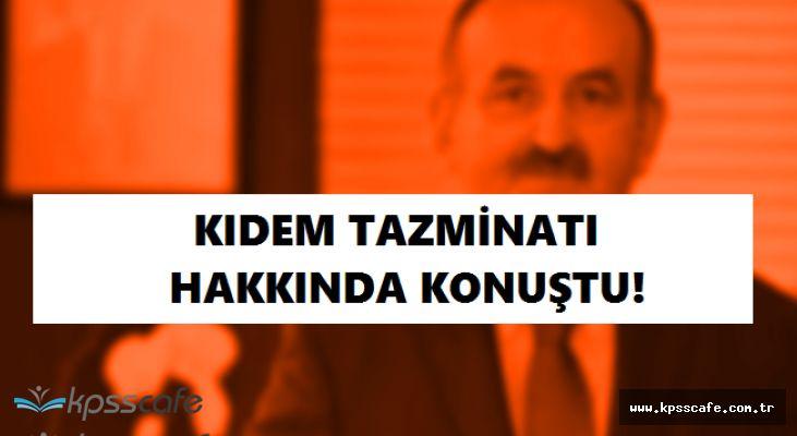 Müezzinoğlu'ndan Kıdem Tazminatı Hakkında; ''13 Temmuz'a Kadar...''
