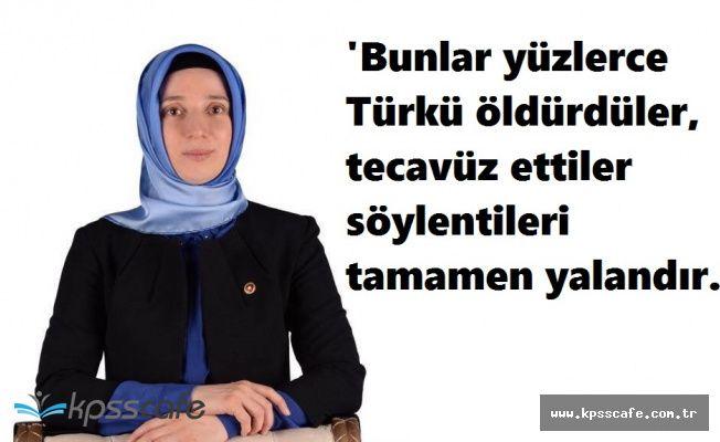 Fatma Benli'den Suriye Olayları Açıklaması; Türklere Tecavüz Ettikleri Öldürdükleri Yalan''