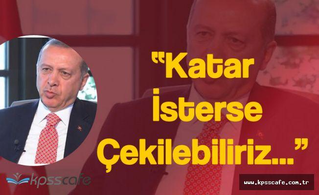 """Cumhurbaşkanı Erdoğan, """"Sadece Katar İsterse Çekiliriz"""""""