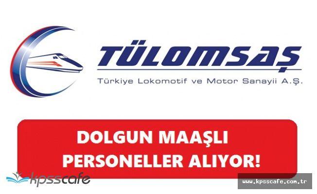Türkiye Lokomotif Ve Motor Sanayii A.Ş. Dolgun Maaşlı 30 Sözleşmeli Personel Alıyor
