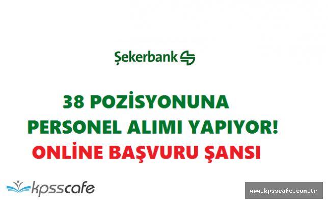 Şekerbank 38 Pozisyonuna Personel Alımları Yapıyor! Online Başvuru İmkanı
