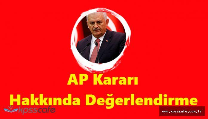 Başbakan Binali Yıldırım'dan AP Kararı Hakkında Değerlendirme