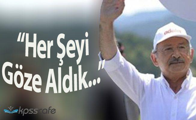 """CHP Genel Başkanı:"""" Her Şeyi Göze Aldık"""""""