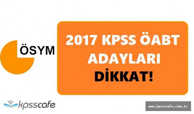 KPSS ÖABT'ye Girecek Adaylar Dikkat! ÖSYM'den Önemli Uyarı
