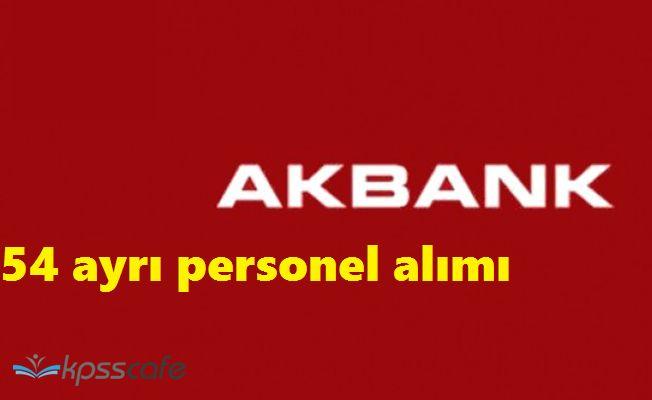 Akbank 54 Açık Pozisyonuna Personel Arıyor! Online Başvuru