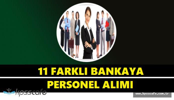 11 Büyük Bankaya Binlerce Personel Alımı Yapılacak! Detaylar ve Başvuru