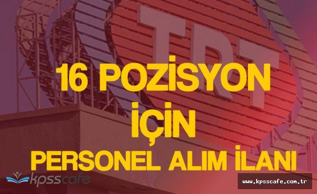 TRT'ye KPSS Şartı Aranmaksızın Personel Alınacak! İnternetten Başvurular Sürüyor