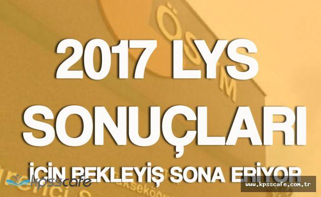 2017 LYS Sonuçları için Bekleyiş Sona Eriyor!
