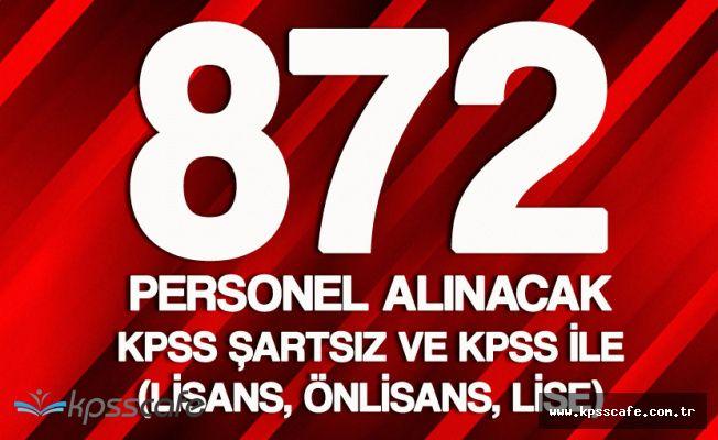 KPSS Şartsız ve KPSS Puanlarıyla 872 Personel Alımı Yapacak ( Asker, Sağlık Personeli, Memur)