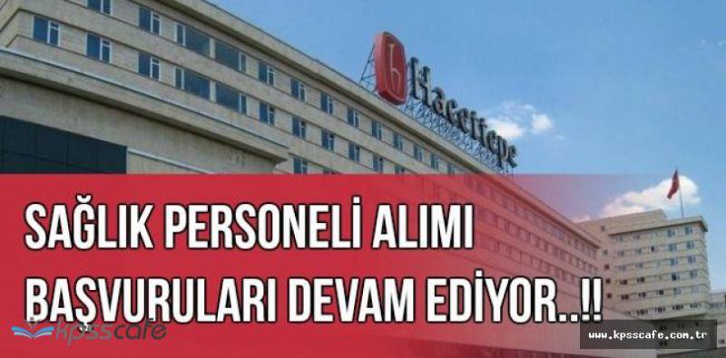 Hacettepe Üniversitesi Sağlık Personeli Alımı Başvuruları Devam Ediyor