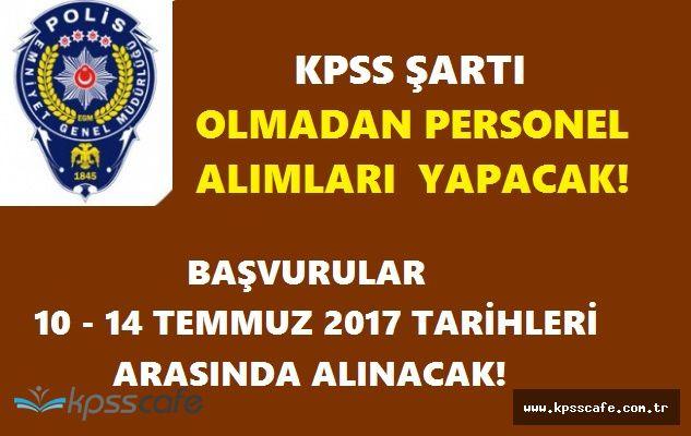 Emniyet Genel Müdürlüğü EGM Personel Alımlarında Süreç Başlıyor / KPSS ŞARTI YOK