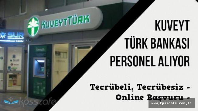 Kuveyt Türk Bankası Personel Alımı Yapıyor (Tecrübeli, Tecrübesiz)