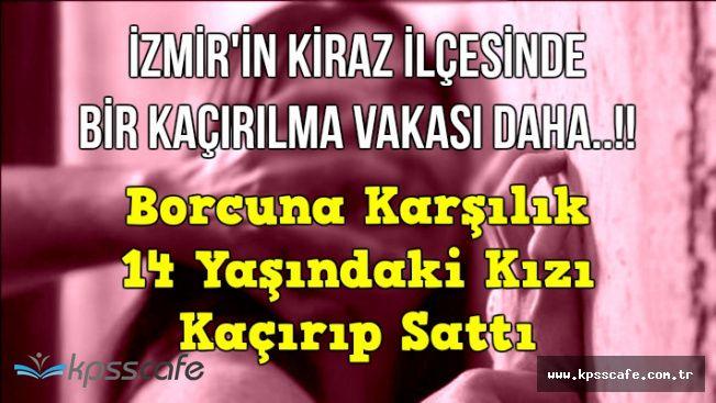 İzmir'in Kiraz İlçesi'nde Tüyler Ürperten Kız Kaçırma Olayı