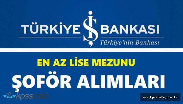 Türkiye İş Bankası Şoför Alımlarında Bulunacak! En Az Lise Mezuniyeti Yeterli
