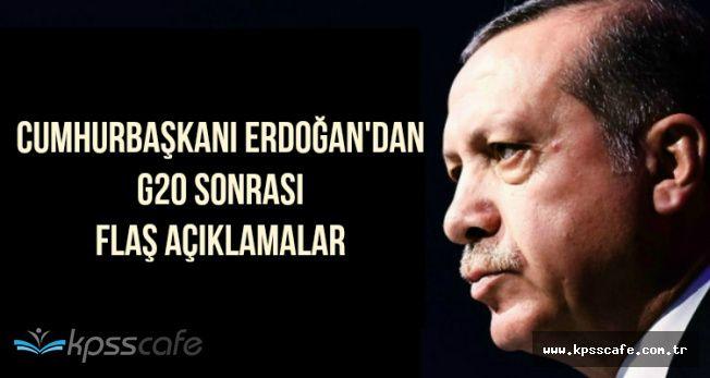 Cumhurbaşkanı Erdoğan'dan G20 Sonrası Flaş Açıklamalar