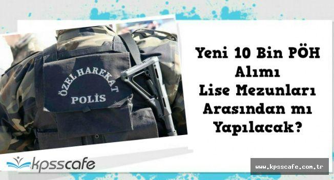 Yeni Dönem 10 Bin Polis Özel Harekat (PÖH) Alımı Ne Zaman? Alımlar Lise Düzeyinden mi Yapılacak?