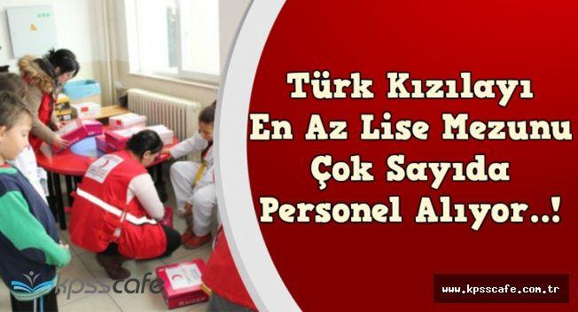 Türk Kızılayı En Az Lise Mezunu Personel Alımı Yapıyor