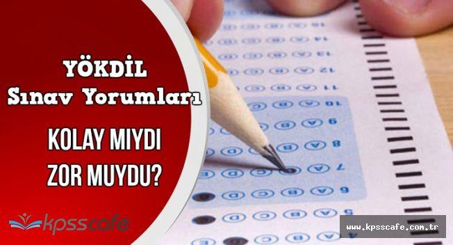 YÖKDİL 9 Temmuz 2017 Sınav Yorumları (Kolay Mıydı, Zor Muydu?-Aday Yorumları)